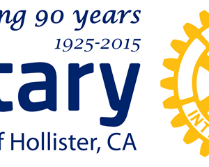 Rotary Club of Hollister 90th Anniversary 1925-2015