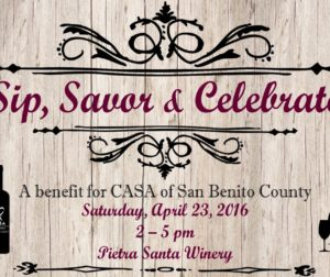You're Invited to Sip, Savor & Celebrate with CASA of San Benito County