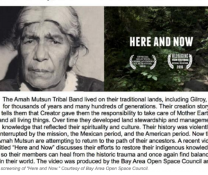 "The film ""Here and Now"" will be shown this weekend at the San Benito County Historical Park."